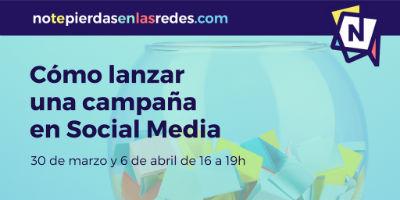 Cómo lanzar una campaña de Social Media + diseño de una campaña