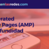 Taller Accelerated Mobile Pages (AMP) en profundidad