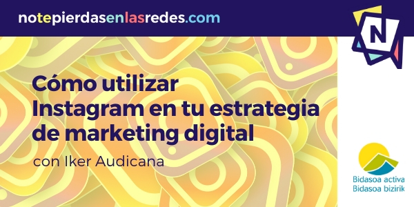 Taller: Cómo utilizar Instagram en tu estrategia de marketing digital